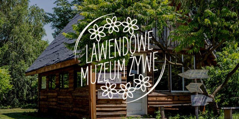 Lawendowe Muzeum Żywe